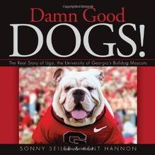 ...d Dogs Real Story UDA, University Georgia s Bulldog Mascots 精装