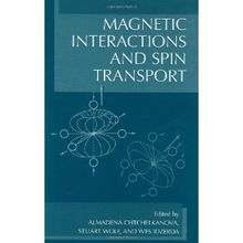...gnetic Interactions and Spin Transport